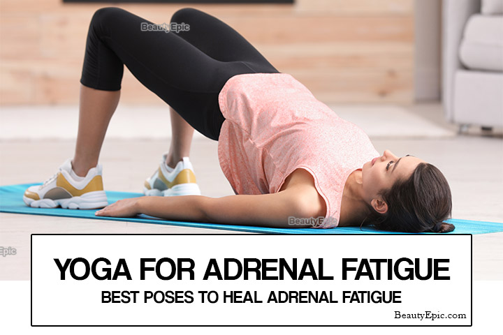 Yoga for Adrenal Fatigue: 4 Best Yoga Poses to Heal Adrenal Fatigue