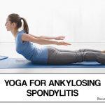 6 Effective Yoga Poses for Ankylosing Spondylitis