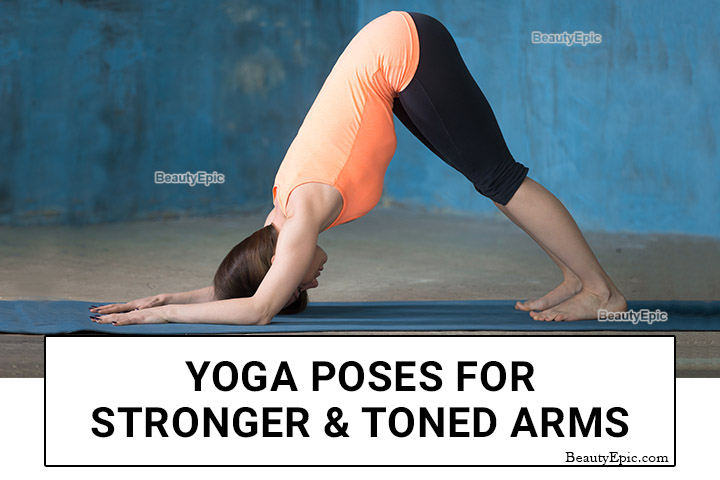 Top 7 Yoga Poses For Stronger And Toned Arms