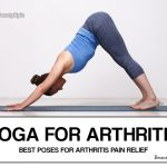 Yoga for Arthritis – 9 Best Yoga Poses for Arthritis Relief