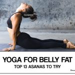 Top 13 Yoga Poses to Reduce Belly Fat: A Guide to Yoga Fat Loss