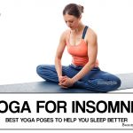 Yoga for Insomnia: 7 Yoga Poses to Help You Sleep Better