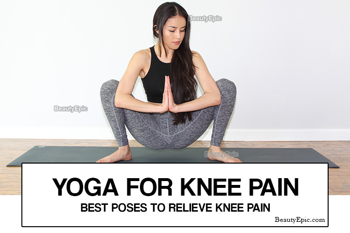 Yoga for Knee Pain – 5 Simple Yoga Poses to Relieve Knee Pain