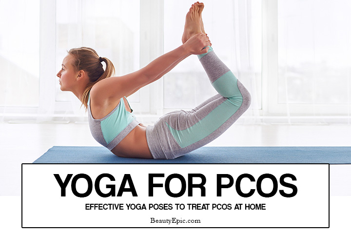 Yoga for PCOS – 6 Effective Poses to Treat PCOS