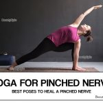 Yoga for Pinched Nerve – 4 Best Yoga Poses to Heal a Pinched Nerve