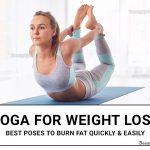 Yoga for Weight Loss – 19 Best Poses to Burn Fat Quickly and Easily
