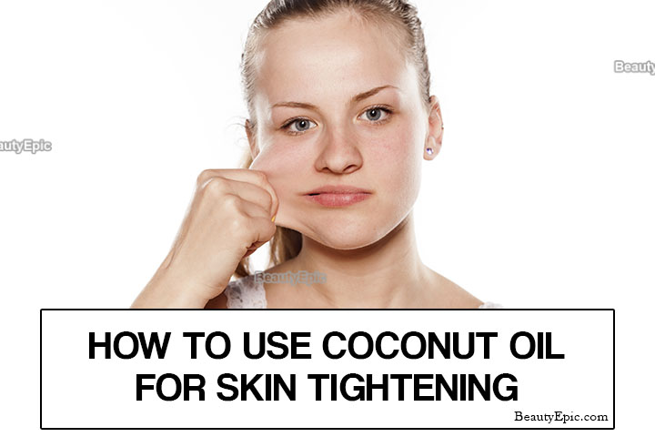 How to Use Coconut Oil for Skin Tightening?