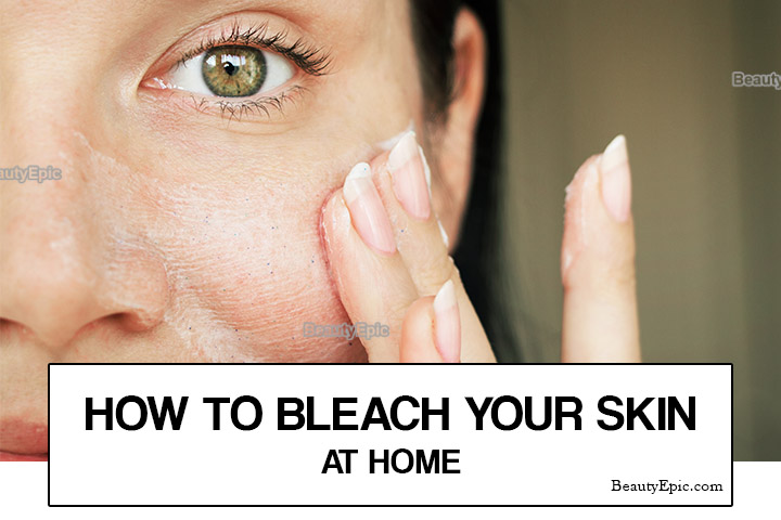 How To Bleach Your Skin At Home 6 Best Ways