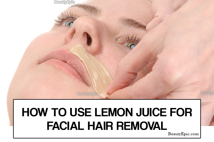 How to Use Lemon Juice for Facial Hair Removal