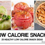 Low Calorie Snacks – 25 Healthy Low Calorie Snack Ideas