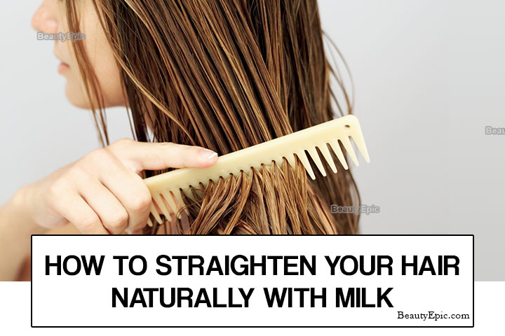 How to Straighten Hair Naturally with Milk?