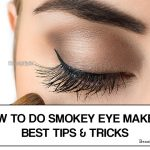 How To Do Smokey Eye Makeup: Best Tips and Tricks