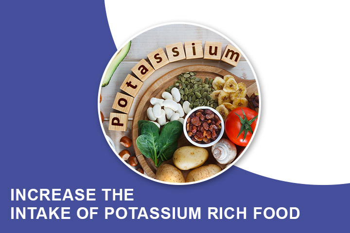 Increase the intake of Potassium Rich Food