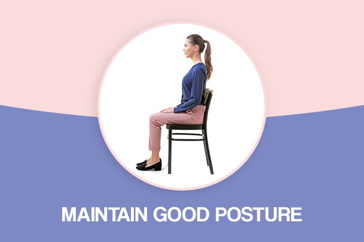 Maintain good posture