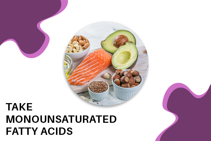 Take Monounsaturated Fatty Acids