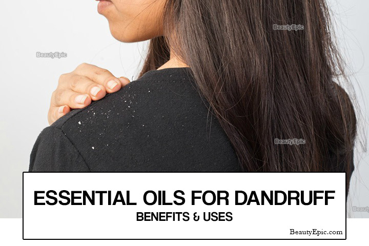 Essential Oils for Dandruff – Benefits and Uses