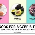 25 Super Foods That Will Make Your Butt Bigger