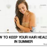 How to Keep Your Hair Healthy in Summer