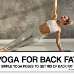 Yoga for Back Fat – 7 Simple Yoga Poses to Get Rid of Back Fat