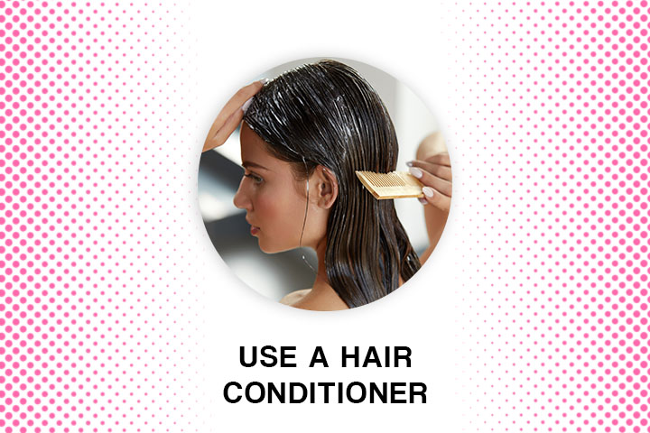 Use a Hair Conditioner