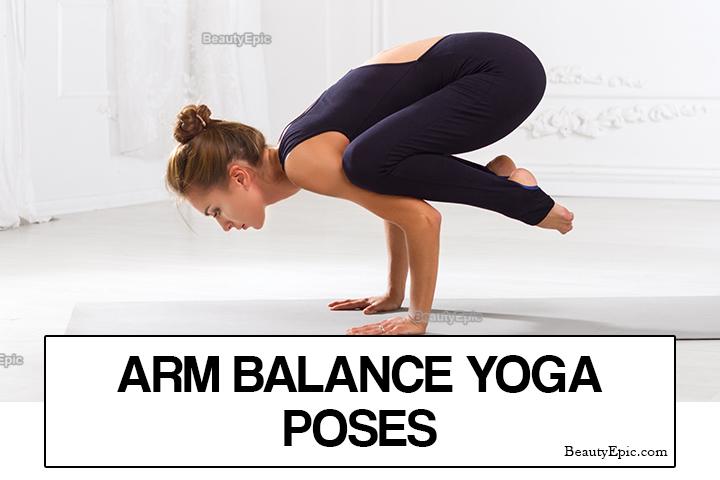 Top 7 Arm Balance Yoga Poses