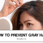 Home Remedies for Gray Hair: 6 Causes & 14 Natural Remedies