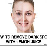 Lemon Juice for Dark Spots – Benefits, Uses and Precautions