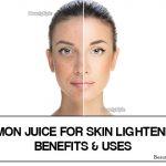 Lemon Juice for Skin Lightening – Benefits, Uses and Precautions