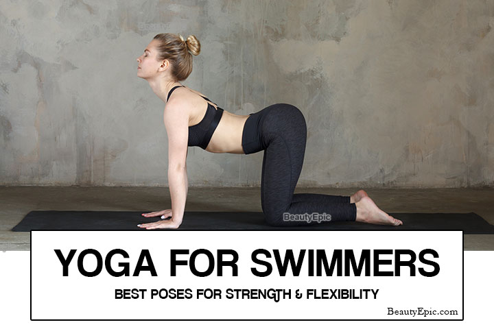 Yoga for Swimmers – 8 Best Poses for Strength and Flexibility