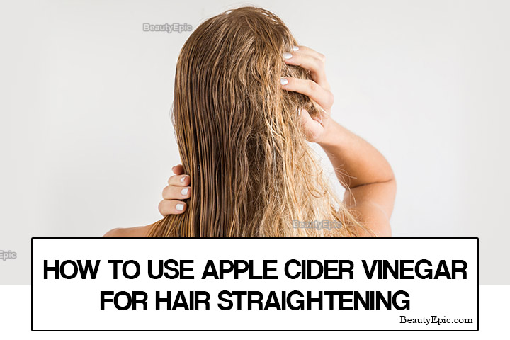 Apple Cider Vinegar for Hair Straightening – Benefits, Uses and Precautions