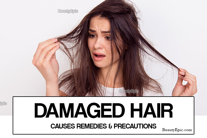 Damaged Hair – Causes, Home Remedies & Precautions