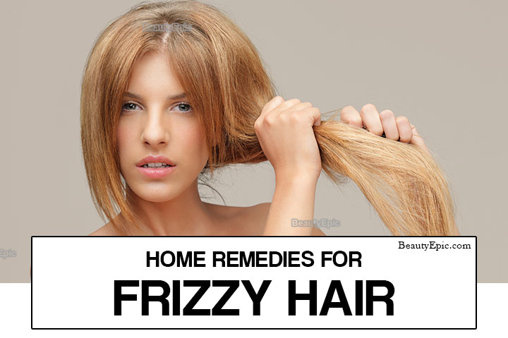 Frizzy Hair – Causes, Home Remedies and Prevention Tips