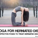 Yoga for Herniated Disc – 5 Effective Poses To Treat Herniated Disc
