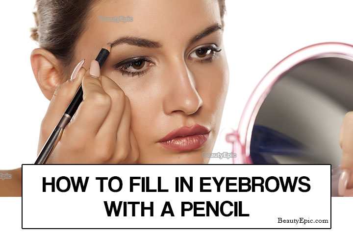 How to Fill in Eyebrows With a Pencil for Beginners