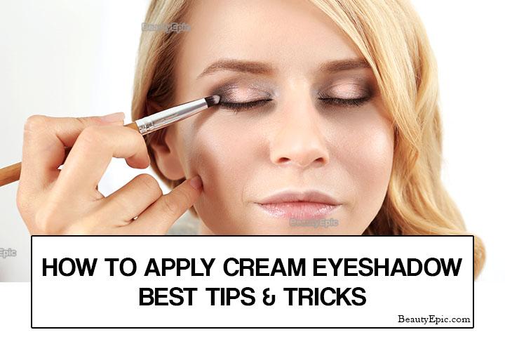 How to Apply Cream Eyeshadow?