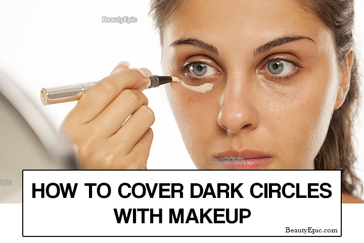 How to Hide Dark Circles with Makeup – Step by Step Guide