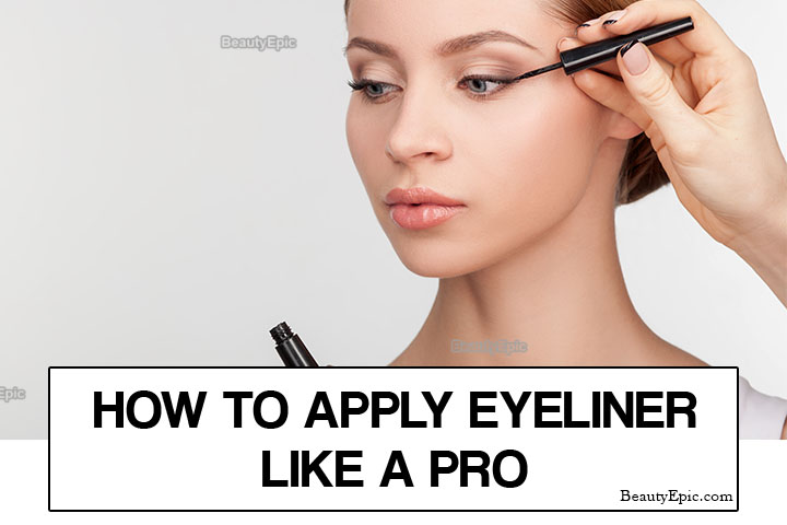 How to Apply Eyeliner Like a Pro – Step By Step Guide