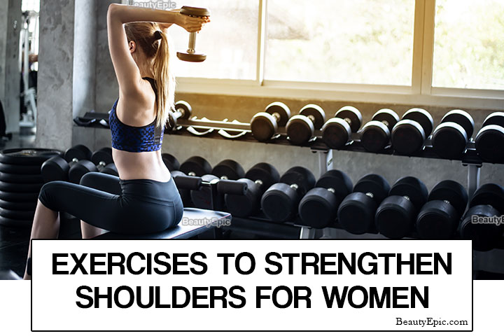 7 Best Exercises to Strengthen The Shoulders for Women