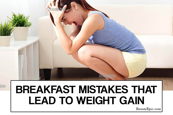10 Breakfast Mistakes That Are Making You Gain Weight