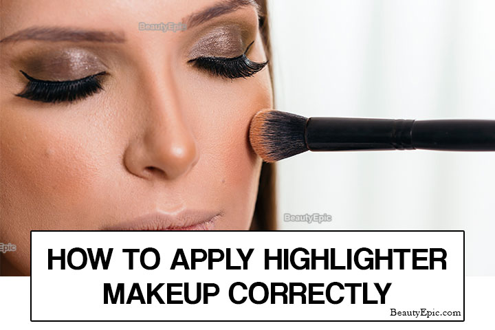 How to Apply Highlighter Makeup Correctly?