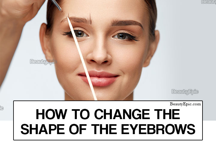 How To Change The Shape Of Your Eyebrows?