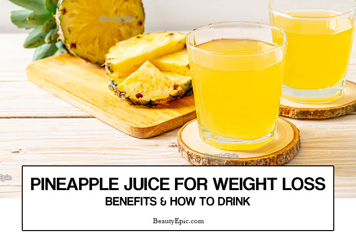 Pineapple Juice For Weight Loss: Benefits and How to Drink