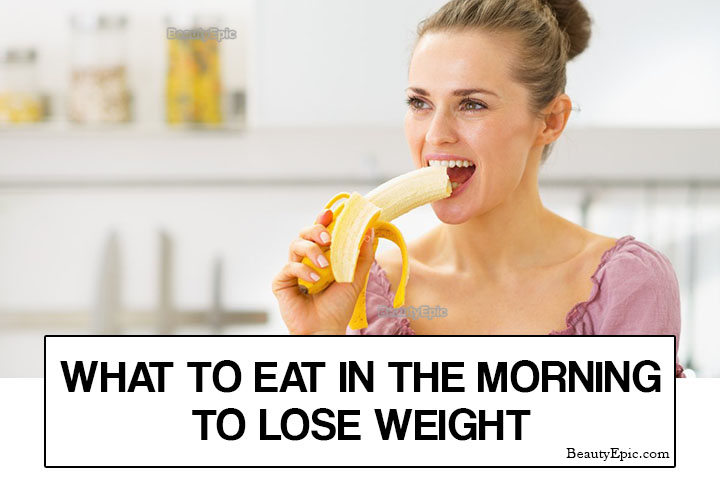 What to Eat in The Morning to Lose Weight?