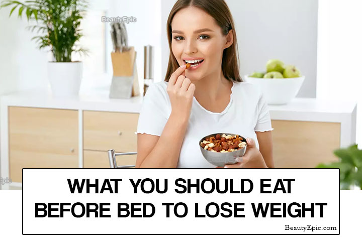 What You Should Eat Before Bed to Lose Weight?