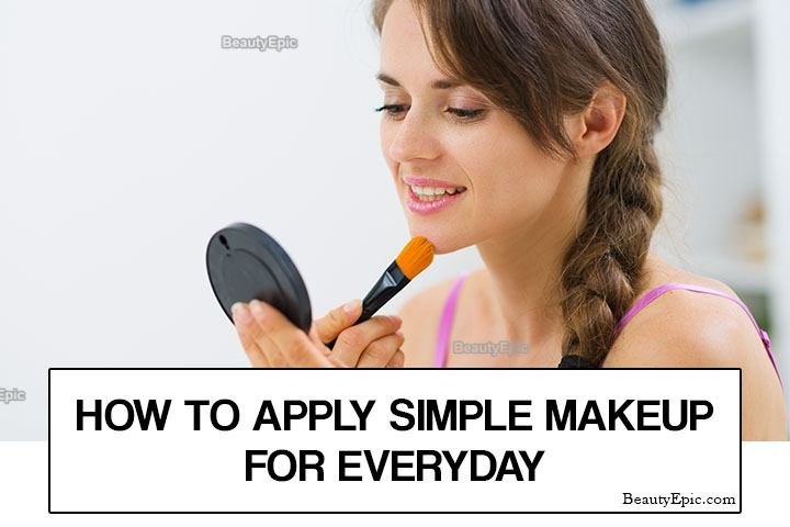 How to Apply Simple Makeup for Everyday?